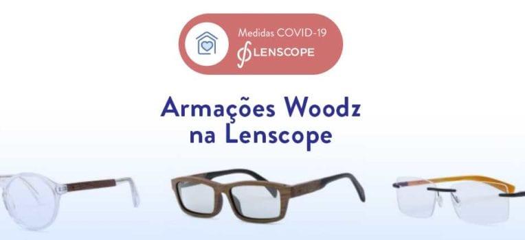 COVID-19 Novas armações da Woodz